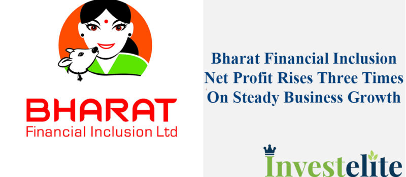 Bharat Financial Inclusion Net Profit Rises Three Times On Steady Business Growth