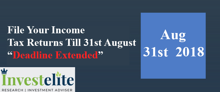 "File Your Income Tax Returns Till 31st August – ""Deadline Extended"""