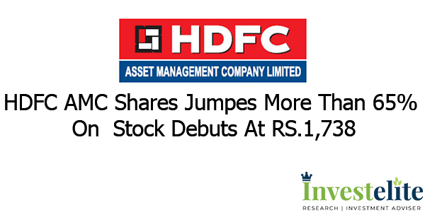 HDFC AMC shares jumpes more than 65% on stock debuts at RS.1,738