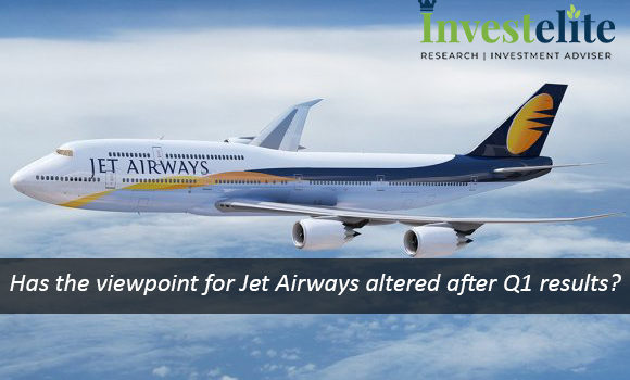 Has the viewpoint for Jet Airways altered after Q1 results?