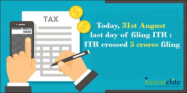 Today, 31st August last day of filing ITR: ITR crossed 5 crores filing