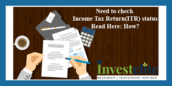 Need to check Income Tax Return(ITR) status| Read Here: How?