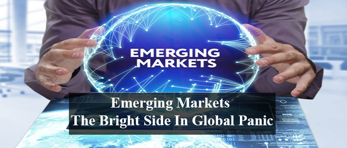 Emerging Markets the bright side in global panic