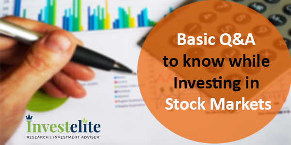 Basic Q&A to know while Investing in Stock Markets
