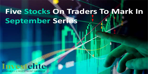 Five stocks on traders to mark in September series