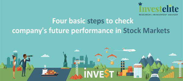 Four basic steps to check company's future performance in Stock Markets