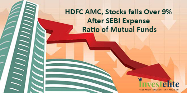 HDFC AMC, Stocks falls over 9% after SEBI Expense Ratio of Mutual Funds