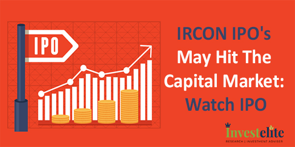 IRCON IPO's may hit the capital market: Watch IPO
