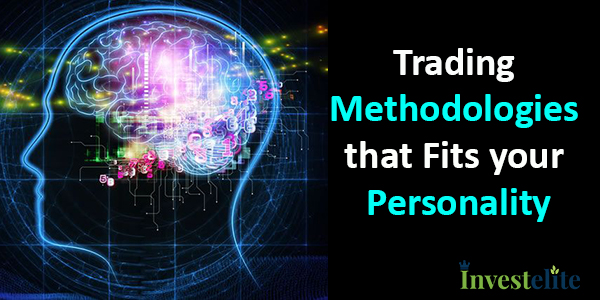 Trading Methodologies that Fits your Personality