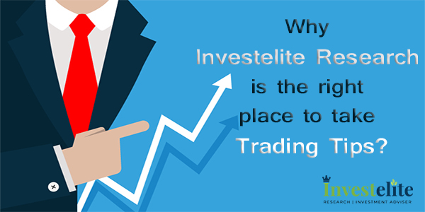 Why Investelite Research is the right place to take trading tips?