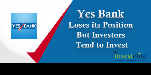 Yes bank Loses its Position but Investors tend to Invest