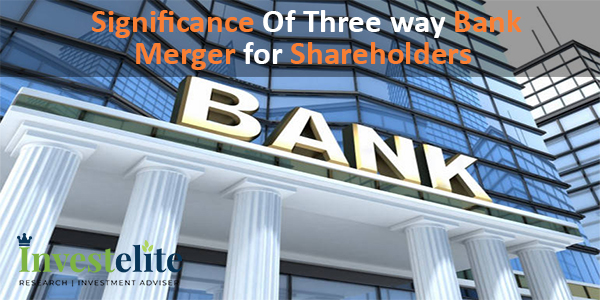 Significance Of Three way Bank Merger for Shareholders