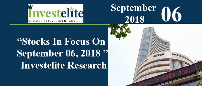 """""""Stocks In Focus On September 6, 2018 """"– Investelite Research"""