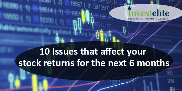 10 Issues that affect your stock returns for the next 6 months