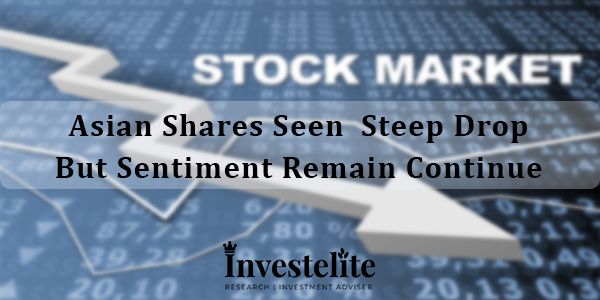 Asian shares seen steep drop but sentiment remain continue