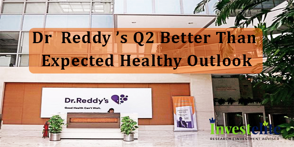 Dr Reddy 's Q2 better than expected healthy outlook