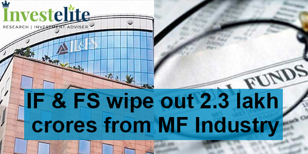 IF & FS wipe out 2.3 lakh crores from MF Industry