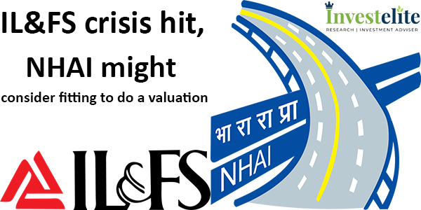 IL&FS crisis hit, NHAI might consider fitting to do a valuation