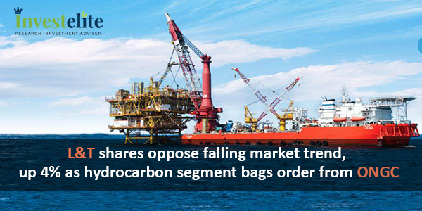 L&T shares oppose falling market trend, up 4% as hydrocarbon segment bags order from ONGC
