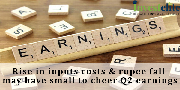 Rise in inputs costs & rupee fall may have small to cheer Q2 earnings