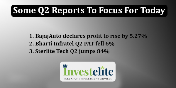 Some Q2 reports to focus for Today: Investelite Research