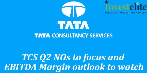 TCS Q2 NOs to focus and EBITDA Margin outlook to watch