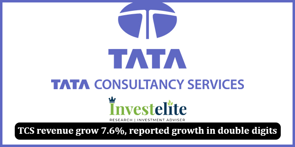 TCS revenue grow 7.6%, reported growth in double digits