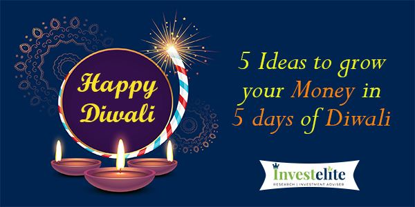 5 Ideas to grow your Money in 5 days of Diwali