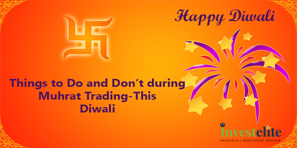 Things to Do and Don't during Muhrat Trading-This Diwali