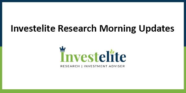 investelite morning updates