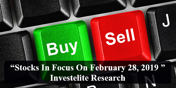 """Stocks In Focus On February 28, 2019 ""– Investelite Research"