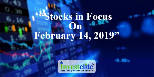 """""""Stocks In Focus On February 14, 2019 """"– Investelite Research"""