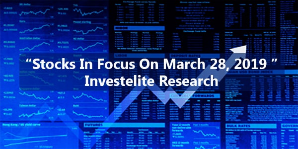 """Stocks In Focus On March 28, 2019 "" – Investelite Research"