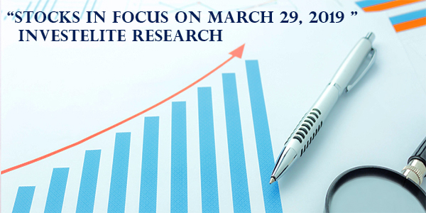 """Stocks In Focus On March 29, 2019 "" – Investelite Research"