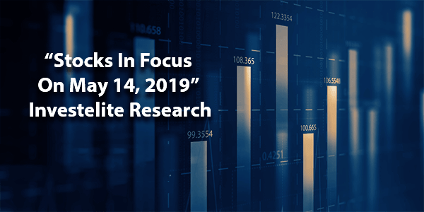 """Stocks In Focus On May 14, 2019"" – Investelite Research"