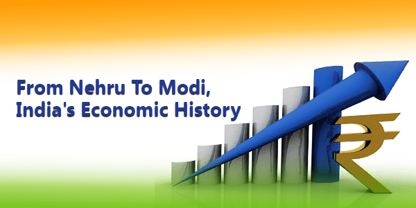 From Nehru To Modi, India's Economic History