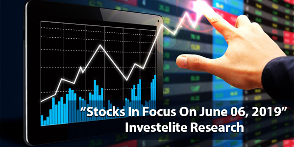 """Stocks In Focus On June 06, 2019"" – Investelite Research"