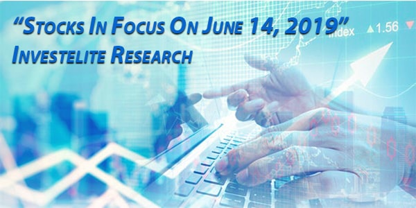 """Stocks In Focus On June 14, 2019"" – Investelite Research"