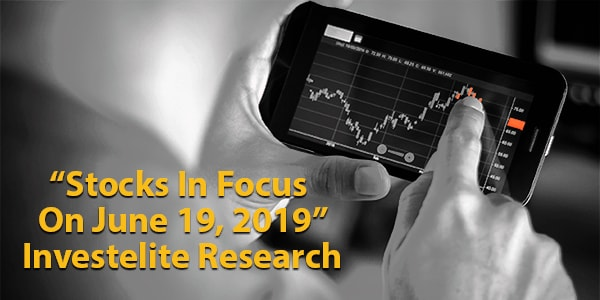 """""""Stocks In Focus On June 19, 2019"""" – Investelite Research"""