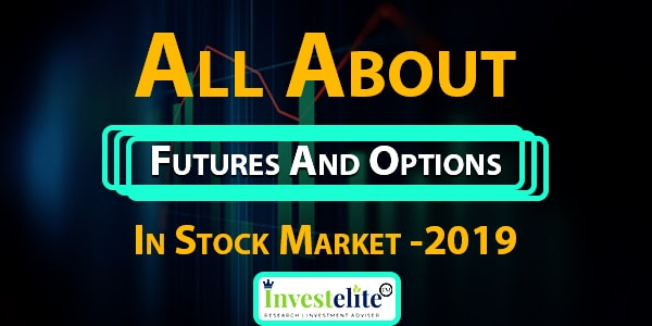All About Futures And Options In Stock Market -2019
