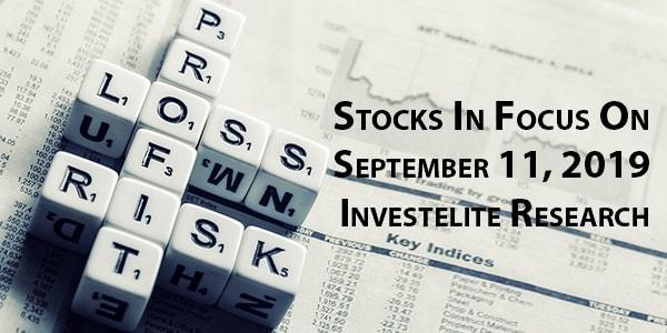 Stocks In Focus On September 11, 2019 – Investelite Research