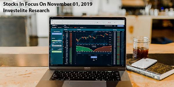 Stocks In Focus On November 01, 2019 – Investelite Research