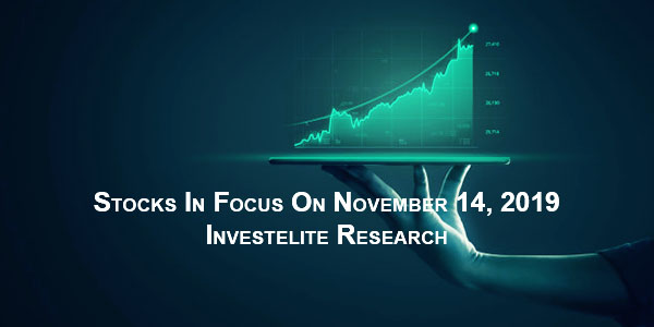 Stocks In Focus On November 14, 2019 – Investelite Research