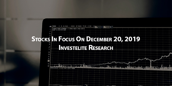 Stocks In Focus Today 20-12-2019 – Investelite Research