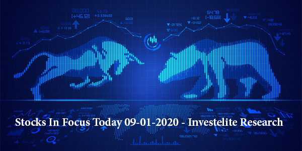 Stocks In Focus Today 09-01-2020 – Investelite Research