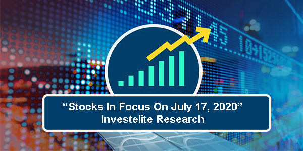 """""""Stocks In Focus On July 17, 2020"""" – Investelite Research"""