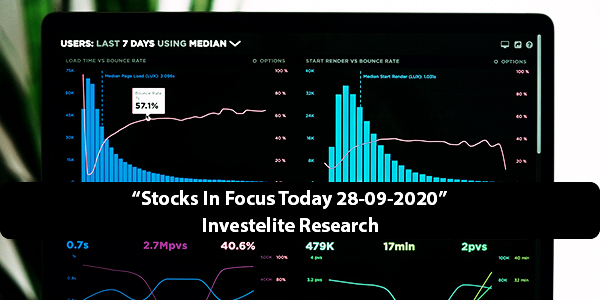 """Stocks In Focus Today 28-09-2020"" – Investelite Research"