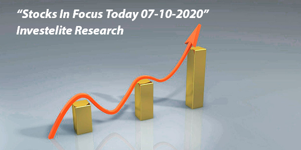 """Stocks In Focus Today 07-10-2020"" – Investelite Research"