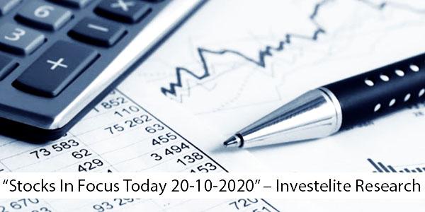 """Stocks In Focus Today 20-10-2020"" – Investelite Research"