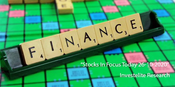 """Stocks In Focus Today 26-10-2020"" – Investelite Research"